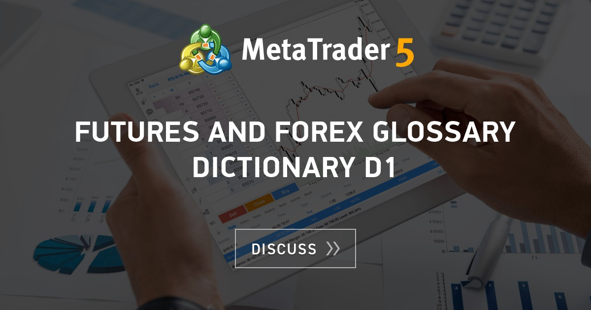 Futures and Forex Glossary Dictionary D1 - Automated Forex ...