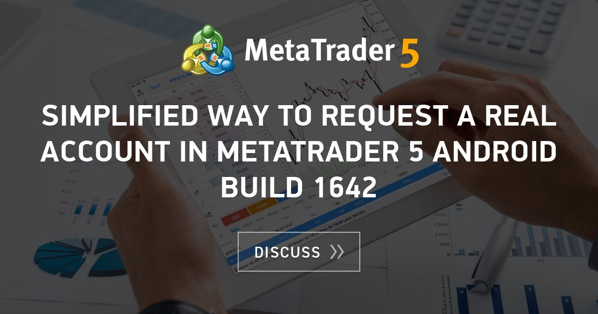 Simplified way to request a real account in MetaTrader 5 ...