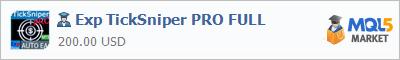 Buy Exp TickSniper PRO FULL Expert Advisor in the store selling algo trading systems