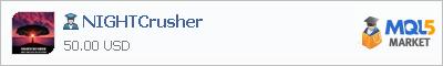 Buy NIGHTCrusher Expert Advisor in the store selling algo trading systems