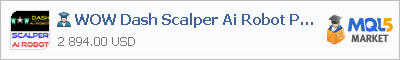 Buy WOW Dash Scalper Ai Robot Pro1 Expert Advisor in the store selling algo trading systems