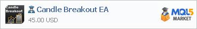 Купить эксперта Candle Breakout EA в магазине систем алготрейдинга
