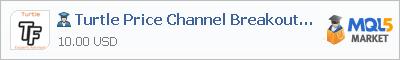 Купить эксперта Turtle Price Channel Breakout tfmt5 в магазине систем алготрейдинга